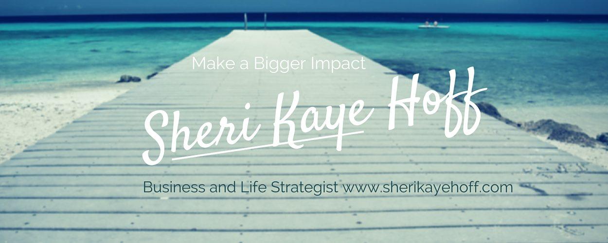 Business and Life Strategist Sheri Kaye Hoff