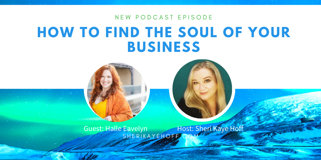How to Find the Soul of Your Biz Podcast