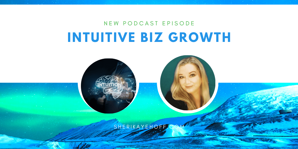 How to Activate Intuitive Biz Growth Podcast