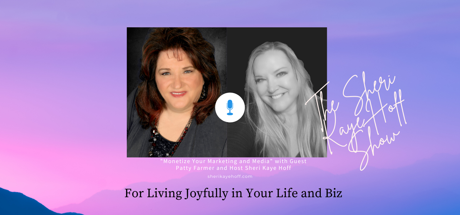 Monetize Your Marketing and Media with Guest Patty Farmer